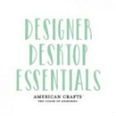 Desktop Essentials de American Crafts