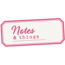 Notes & Things