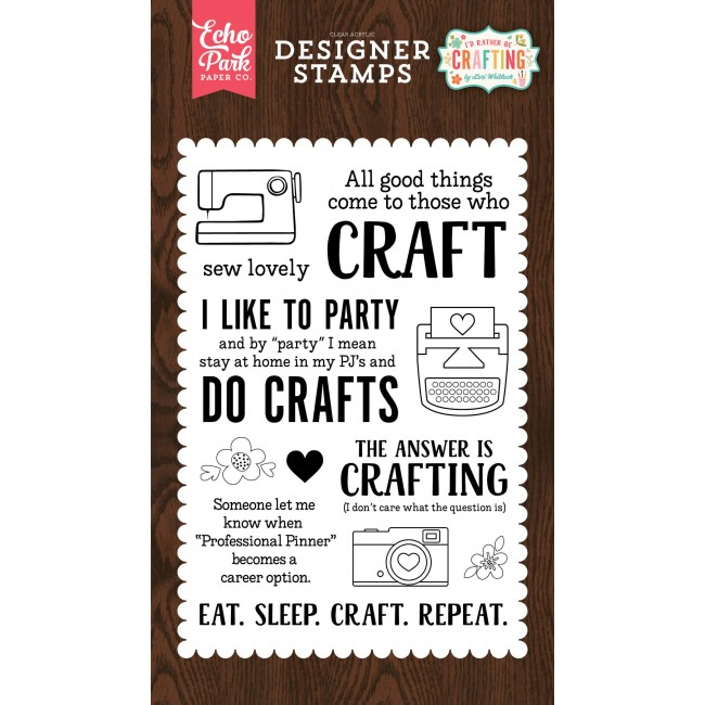 Sello Acrílico I'd Rather Be Crafting - Eat. Sleep. Craft.