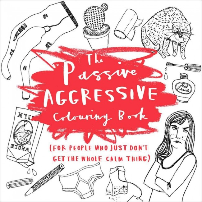 Livre de coloriage The Passive Aggressive Coloring