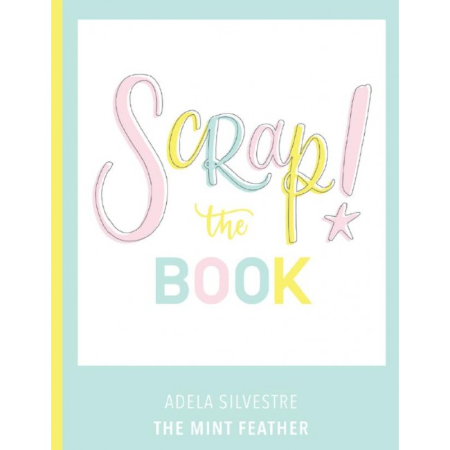 Livre Scrap! The Book de The Mint Feather